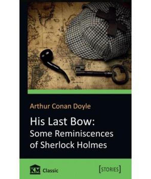 Изображение His Last Bow: Some Reminiscences of Sherlock Holmes (Его Последний Лук: Некоторые Воспоминания о Шерлоке Холмсе)