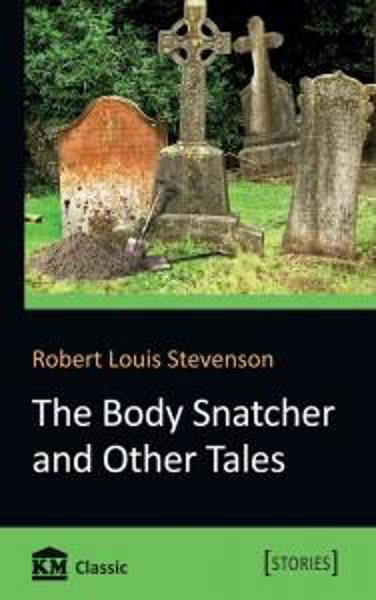 Изображение The Body Snatcher and Other Tales. (Похититель трупов и другие рассказы)